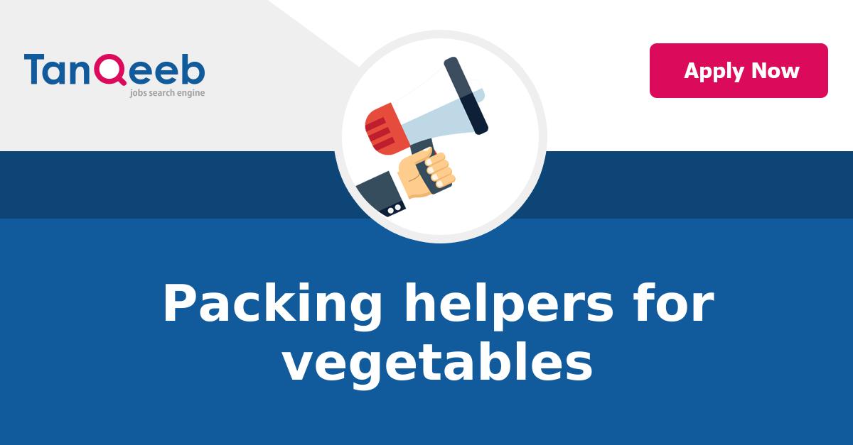 Packing helpers for vegetables - Job Vacancy