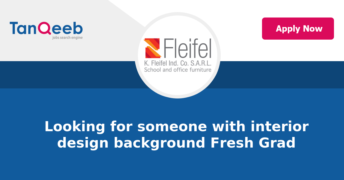 looking for someone with interior design background fresh grad job rh lebanon tanqeeb com interior design jobs in lebanon beirut interior design jobs in lebanon